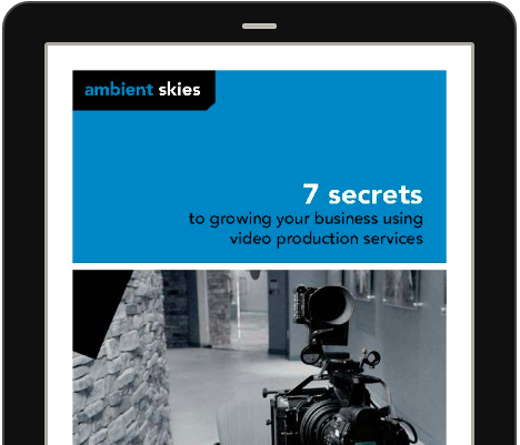 7 secrets to growing your business using video production